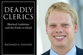 "Richard Nielsen's book, ""Deadly Clerics: Blocked Ambition and the Paths to Jihad,"" finds a certain portion of Muslim clerics who end up advocating for jihad — war against Islam's foes — started out as mainstream clerics looking for state-sponsored jobs where they could use their intellectual training, only to become unemployed, disenchanted, and radicalized."