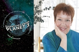 "Marcia Bartusiak and her new book, ""Dispatches from Planet 3"""