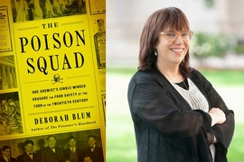 "Deborah Blum and her new book, ""The Poison Squad."""