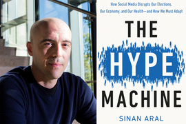 Sinan Aral and his new book The Hype Machine
