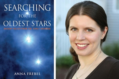 """Searching for the Oldest Stars: Ancient Relics from the Early Universe"" (Princeton University Press) by Anna Frebel (pictured)"